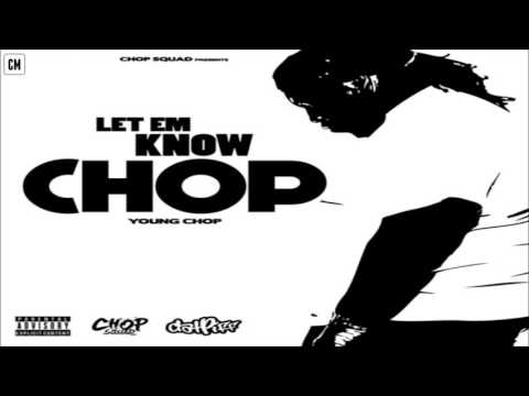 Young Chop - Let Em Know Chop [FULL MIXTAPE + DOWNLOAD LINK] [2017]