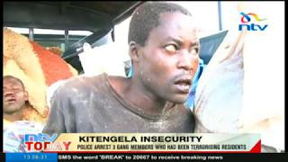 Police arrest 3 gang members who had been terrorising Kitengela residents