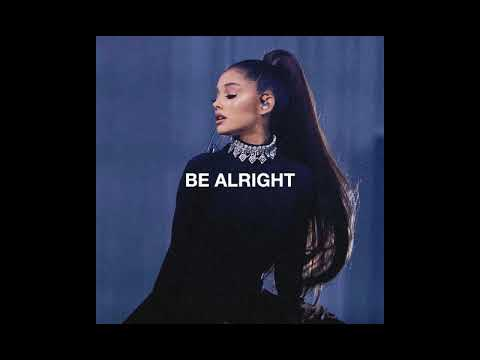 Be Alright (Dangerous Woman Tour Remix) - Ariana Grande