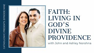 Faith: Living in God's Divine Providence | John & Ashley Norohna
