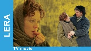Lera. Russian Movie. Melodrama. English Subtitles. StarMediaEN