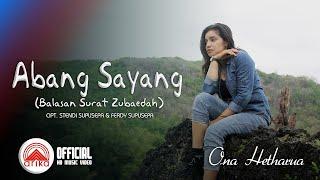 Ona Hetharua - ABANG SAYANG (Balasan Surat Zubaedah)_Official Music Video