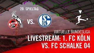 Livestream: 1. FC Köln - Schalke 04    Virtual Bundesliga