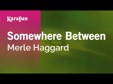 Karaoke Somewhere Between - Merle Haggard *