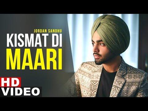 Kismat Di Maari  Full Video  Jordan Sandhu  Latest Punjabi Songs 2019  Speed Records