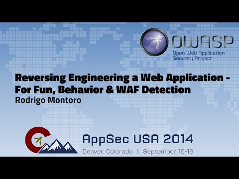 Reversing Engineering a Web Application - For Fun, Behavior & WAF Detection - OWASP AppSecUSA 2014