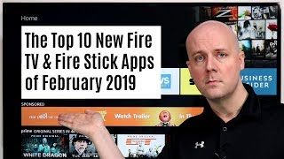 The Top 10 New Fire TV & Fire TV Stick Apps of February 2019