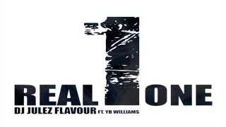 DJ Julez Flavour ft. YB Williams - Real One (OFFICIAL HD)