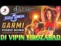 Garmi Dj Song | JBL Hard Bass 2020 | New Hindi Dj Remix Song 2020 | Dj Vipin Firozabad Djin Hindiaz Download