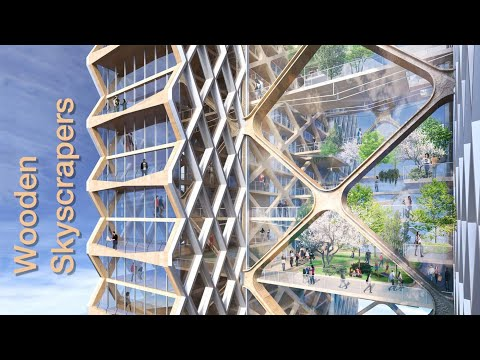 Wooden Skyscrapers: Sustainable Homes Of The Future?