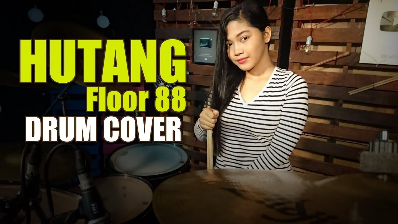HUTANG FLOOR 88 - DRUM COVER BY NUR AMIRA SYAHIRA
