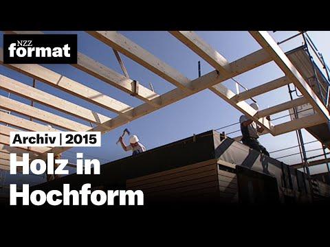 Holz in Hochform - Dokumentation von NZZ Format