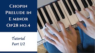 Chopin - Prelude in E Minor - Op28 No.4 - Tutorial - Part 1/2