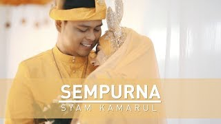 Video Syam Kamarul | SEMPURNA (Official Music Video with lyric) download MP3, 3GP, MP4, WEBM, AVI, FLV Desember 2017