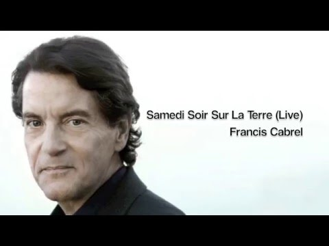 Samedi Soir Sur La Terre - Francis Cabrel (Live) (Lyrics in French and English)