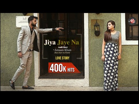 Jiya Jaye Na | Official Music Video | Ft Amaan Khan | Aadil Rizvi 2017