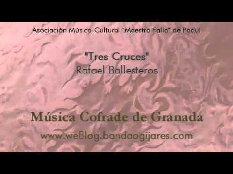 Tres Cruces (Rafael Ballesteros) Marcha Procesion de Granada