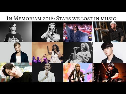In Memoriam 2018 Stars we lost in Music during 2018 #InMemoriam #2018YearInReview