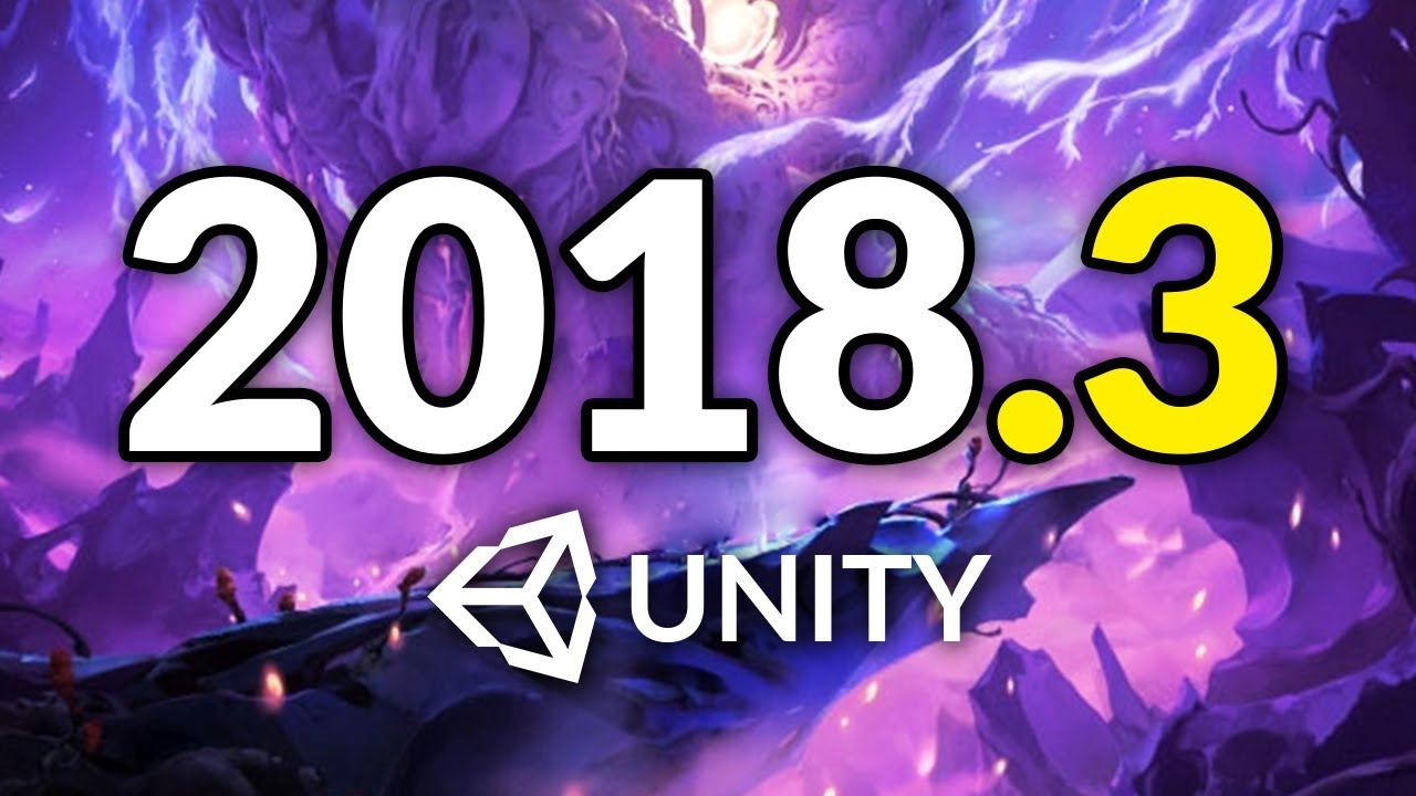 WHAT'S NEW IN UNITY 2018 3?
