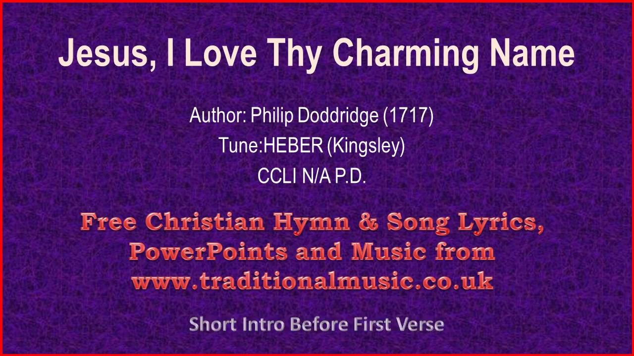 Jesus, I Love Thy Charming Name - Hymn Lyrics & Music ...