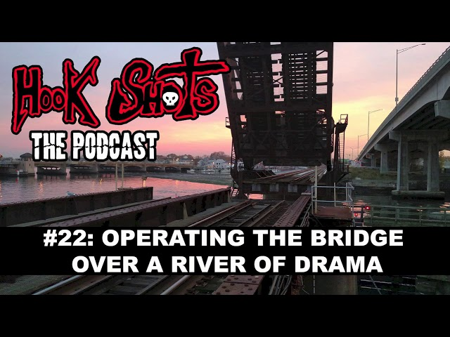 The Hook Shots Podcast - #22 Operating The Bridge Over A River Of Drama