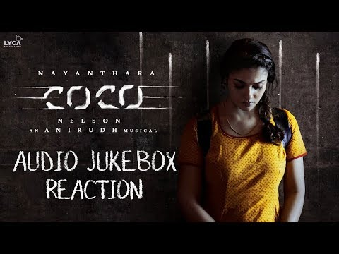 Kolamaavu Kokila (CoCo)-Audio Jukebox Reaction | Nayanthara | Anirudh Ravichander | Lyca Productions