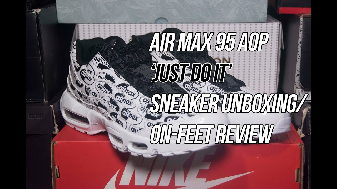 check out cb5a8 af475 Air Max 95  Just Do It  AOP   Solepost Unboxings