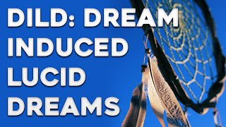 DILD Tutorial - Dream Induced Lucid Dream - How to DILD