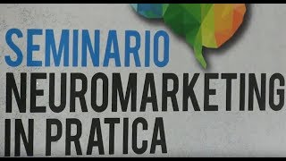 Seminario Neuromarketing in pratica 2017 | Evento