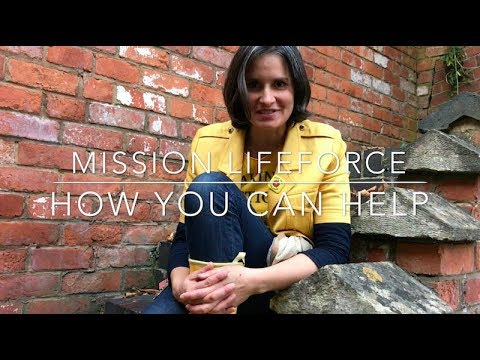 Mission LifeForce - How You Can Help