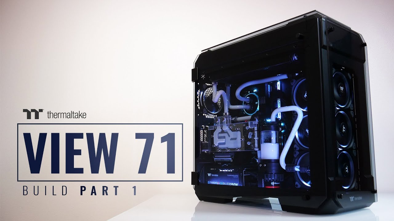 Thermaltake View 71 Tempered Glass Chassis Build Video Part 1