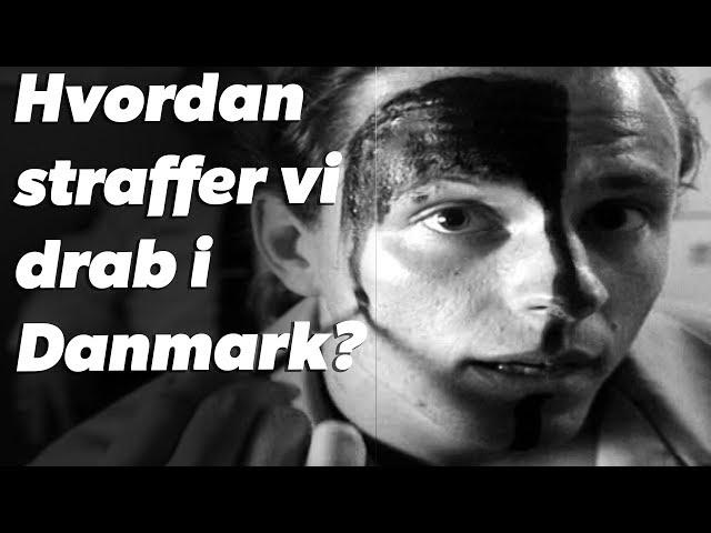 Hvordan straffer vi drab i Danmark?