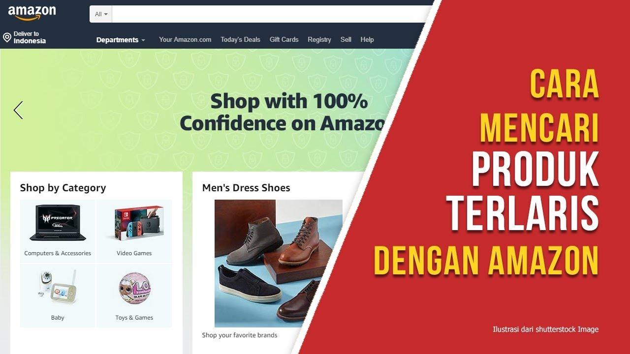 Cara Mencari Produk Terlaris Untuk Bisnis Dropship Internasional Menggunakan Amazon Youtube