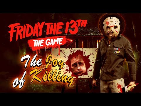 The Joy of Killing - Friday the 13th The Game