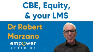 Dr Marzano on CBE, Equity, and Learning Management Systems