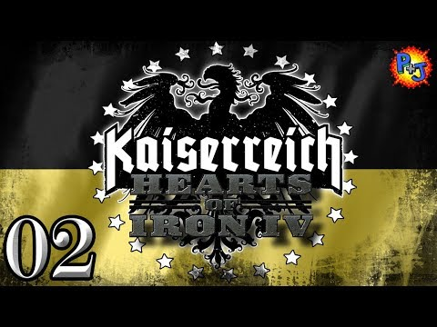 Let's Play Hearts of Iron 4 | HOI4 Kaiserreich Mod | Austrian Empire Gameplay Part 2