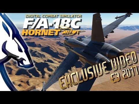 DCS World: F/A-18C (Exclusive Video E3 2017)