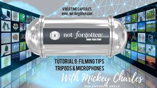 Notforgotten® Tutorial 9 : Filming Tips Tripods and Microphones