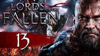 Lords Of The Fallen Прохождение - Серия №13:
