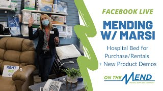 FB Live: Mending w/ Marsi - Hospital Bed for Purchase and Rentals + New Product Demos