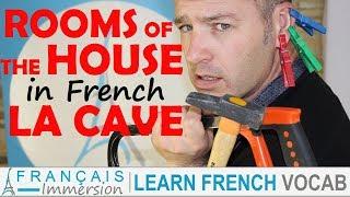 Rooms of the House in French LAUNDRY/BASEMENT/GARAGE/CAVE/BUANDERIE - Les pièces de la maison +FUN!