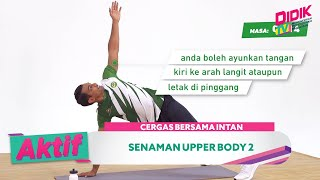Aktif (2021) | Cergas Bersama Intan – Senaman Upper Body 2