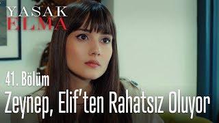 Zeynep, Elif'ten rahatsız oluyor - Yasak Elma 41. Bölüm