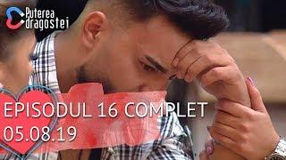 Puterea dragostei (05.08.2019) - Episodul 16 COMPLET HD