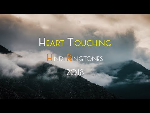 Top 5 Heart Touching Hindi Ringtones 2018 |Download Now|