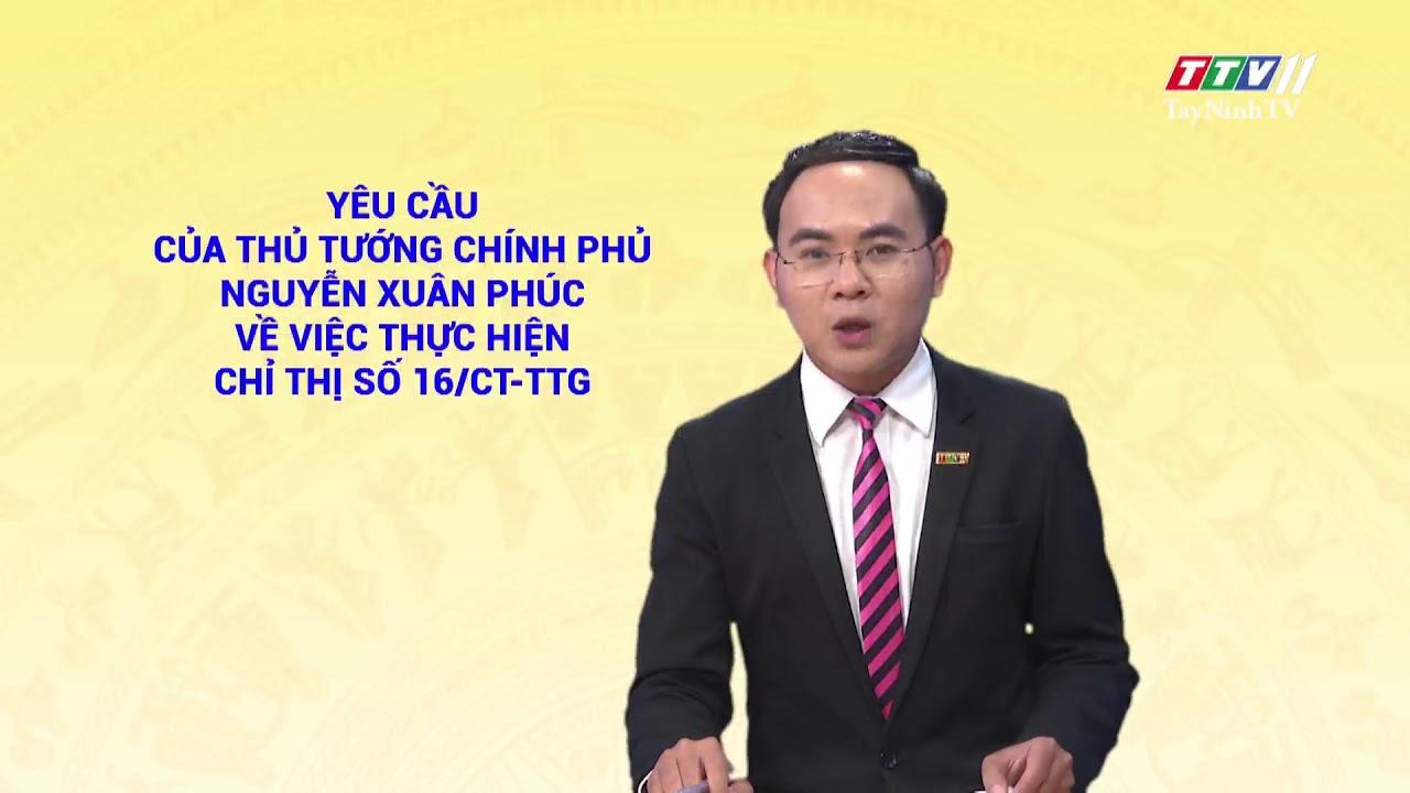 Yêu cầu của Thủ tướng Chính phủ Nguyễn Xuân Phúc về việc thực hiện  Chỉ thị số 16/CT-TTg | TayNinhTV