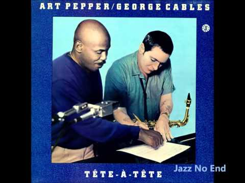 Art Pepper & George Cables - Over The Rainbow
