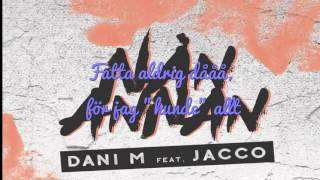 Dani M - Nån Annan ft. Jacco LYRICS @ExcuseMyLyrics