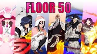 🧗♂️🏆 FLOOR 50 - 6 UNITS TESTED 🏆🧗♂️ SENKAIMON TOWER • Bleach Brave Souls