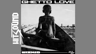 [INSTRUMENTAL] Wizkid - Ghetto Love (Prod. HitSound).mp3